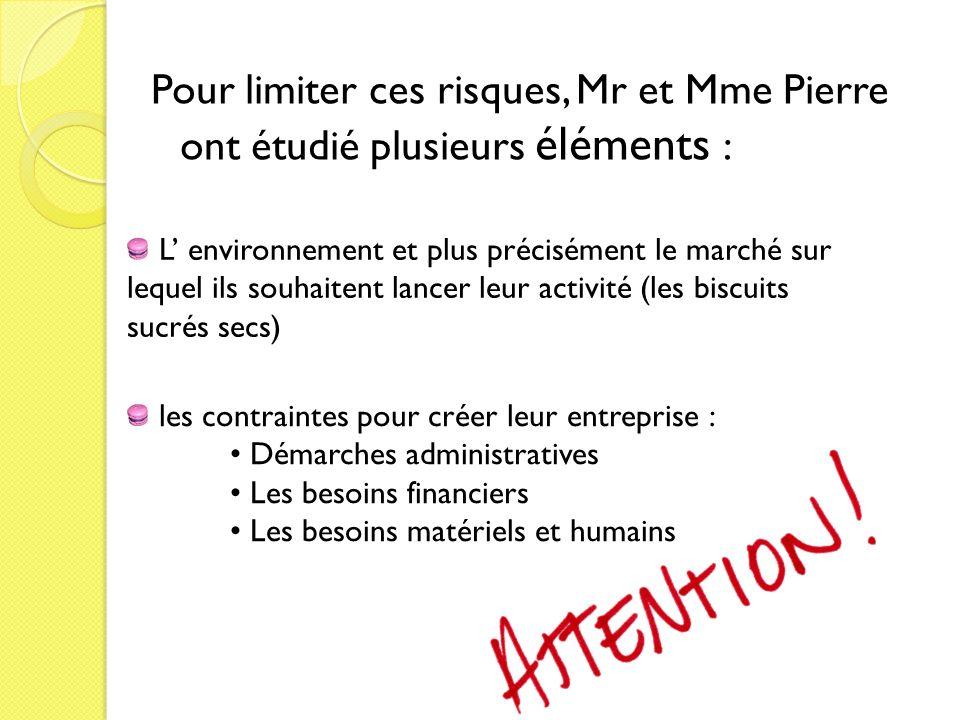 Pour limiter ces risques, Mr et Mme Pierre ont étudié plusieurs éléments :