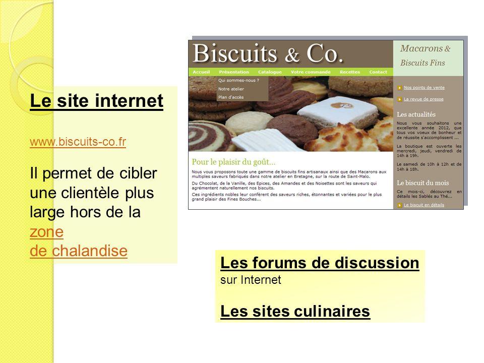 Le site internet Il permet de cibler une clientèle plus
