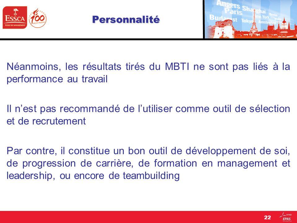 Personnalité Néanmoins, les résultats tirés du MBTI ne sont pas liés à la performance au travail.