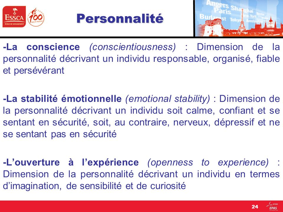 Personnalité -La conscience (conscientiousness) : Dimension de la personnalité décrivant un individu responsable, organisé, fiable et persévérant.