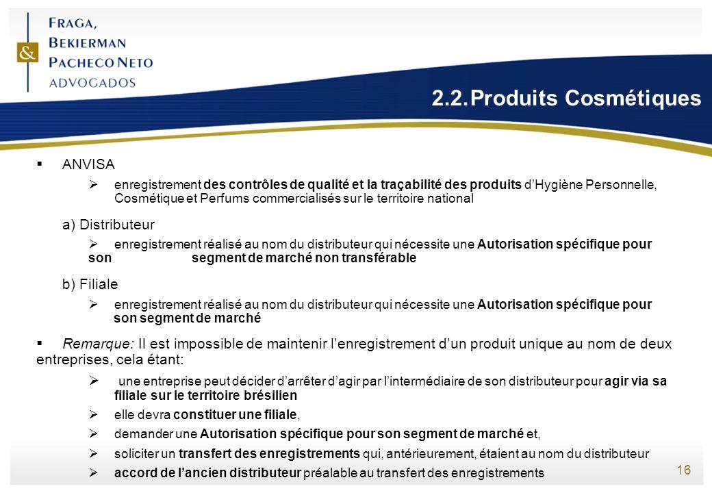 2.2. Produits Cosmétiques ANVISA a) Distributeur b) Filiale