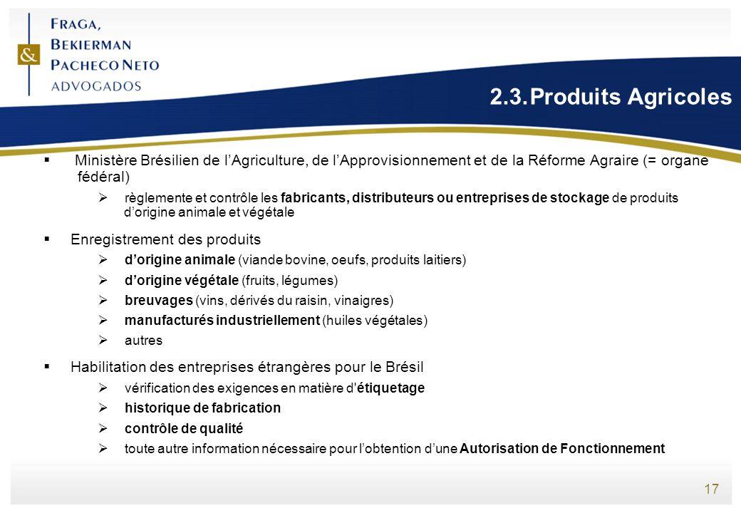 2.3. Produits Agricoles Ministère Brésilien de l'Agriculture, de l'Approvisionnement et de la Réforme Agraire (= organe fédéral)