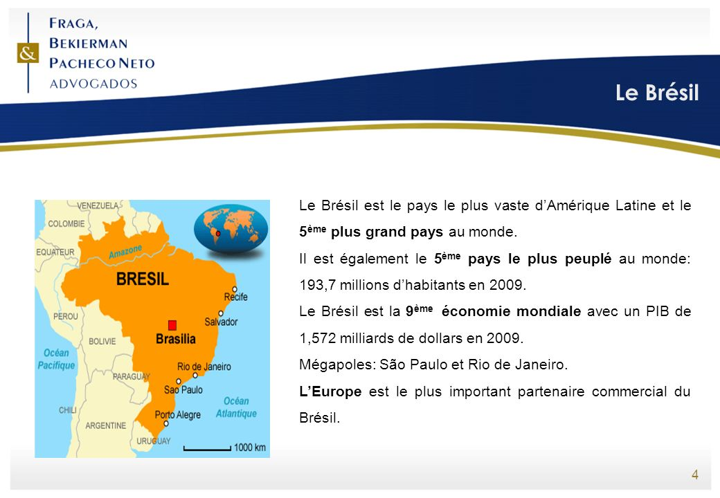 Le Brésil Le Brésil est le pays le plus vaste d'Amérique Latine et le 5ème plus grand pays au monde.