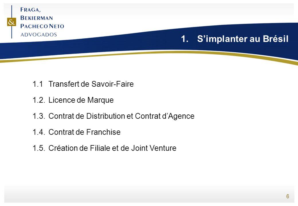 1. S'implanter au Brésil 1.1 Transfert de Savoir-Faire