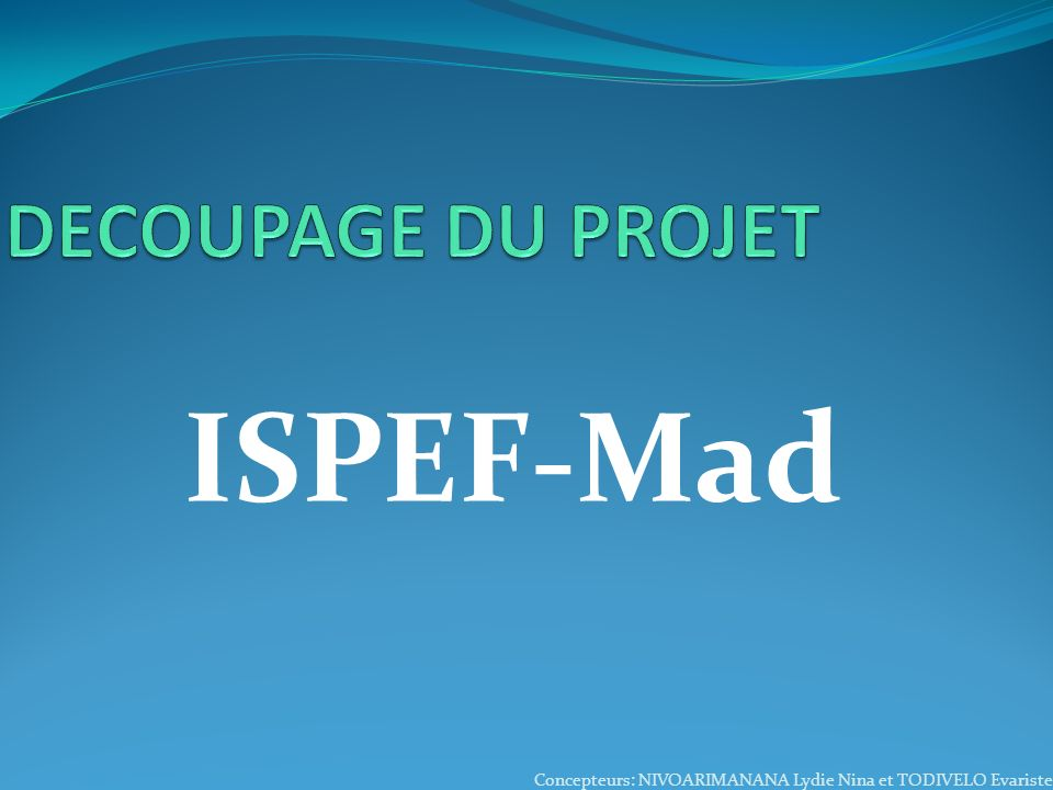 ISPEF-Mad DECOUPAGE DU PROJET