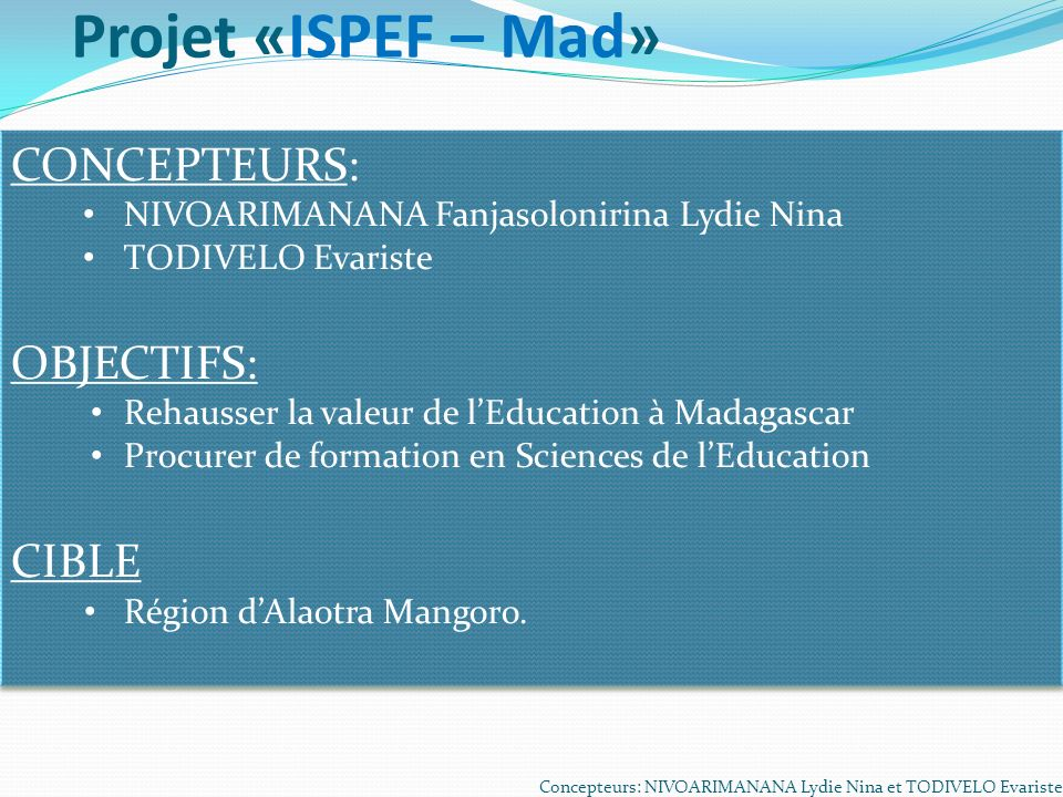 Projet «ISPEF – Mad» CONCEPTEURS: OBJECTIFS: CIBLE