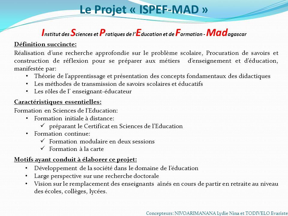 Le Projet « ISPEF-MAD » Institut des Sciences et Pratiques de l'Education et de Formation - Madagascar