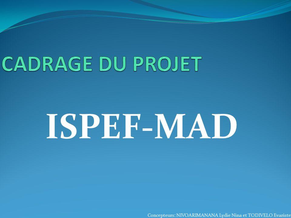 ISPEF-MAD CADRAGE DU PROJET