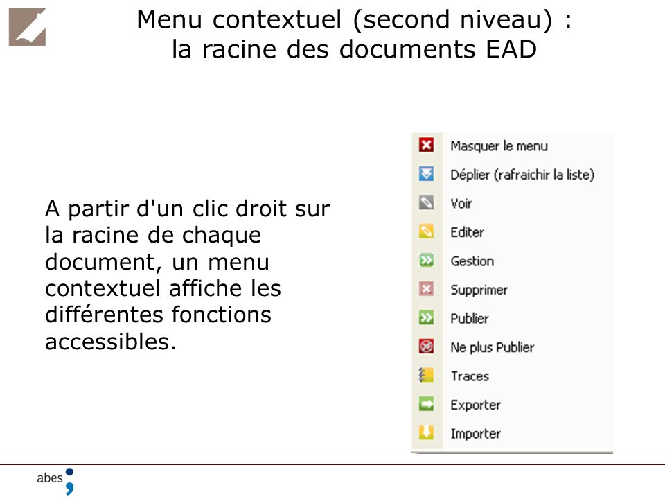 Menu contextuel (second niveau) : la racine des documents EAD