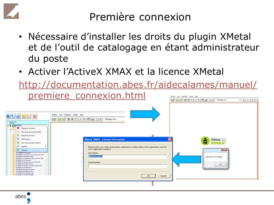 Première connexion Nécessaire d'installer les droits du plugin XMetal et de l'outil de catalogage en étant administrateur du poste.