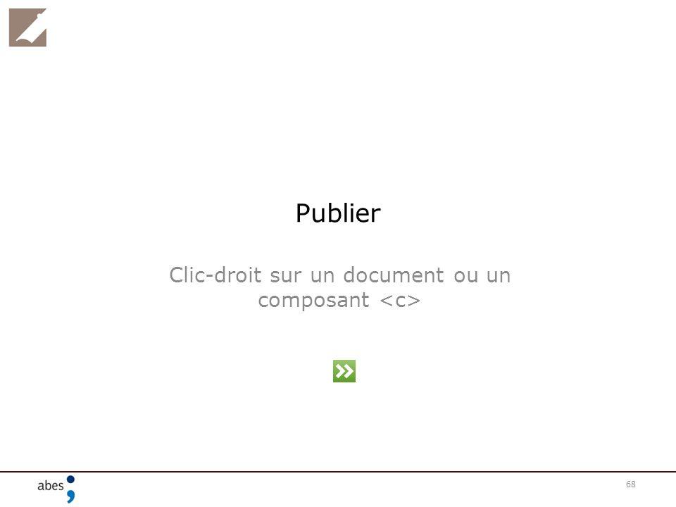 Clic-droit sur un document ou un composant <c>