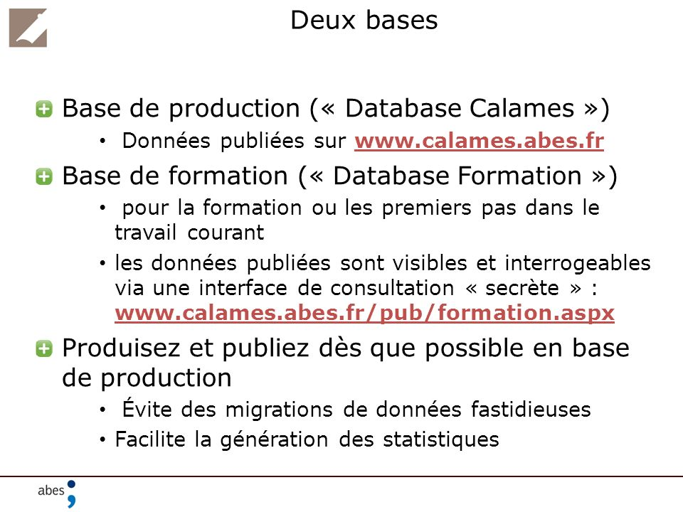 Deux bases Base de production (« Database Calames »)