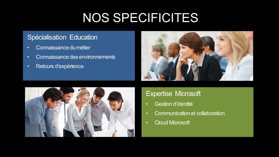 NOS SPECIFICITES Spécialisation Education Expertise Microsoft