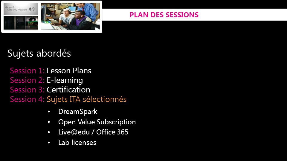 Sujets abordés Session 1: Lesson Plans Session 2: E-learning