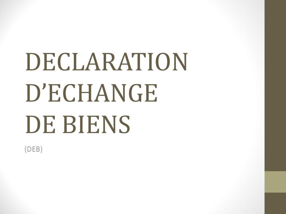 DECLARATION D'ECHANGE DE BIENS