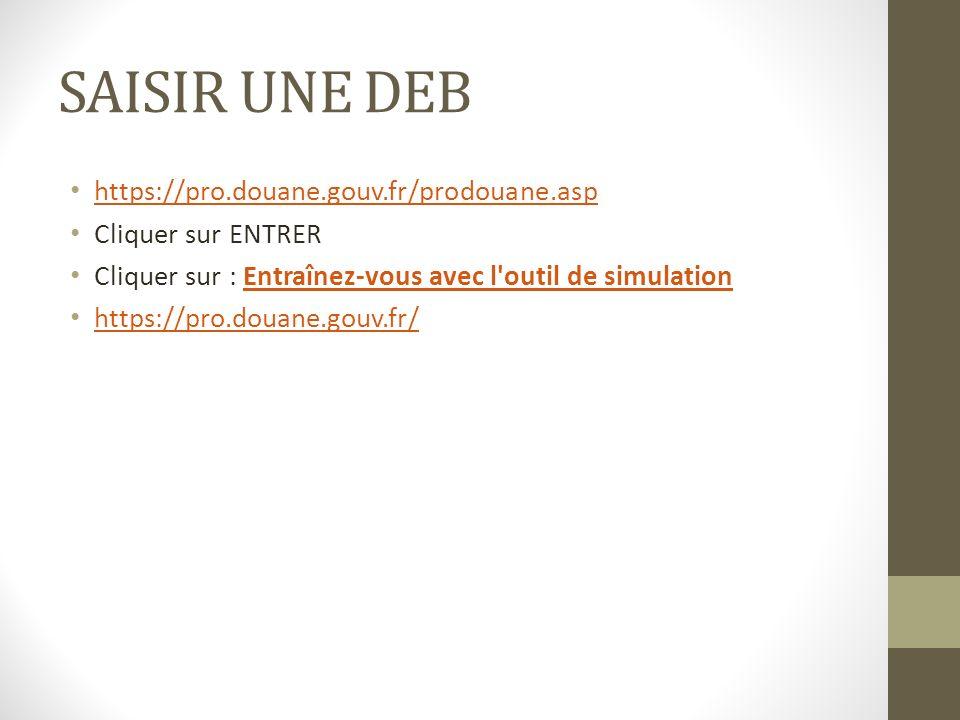 SAISIR UNE DEB https://pro.douane.gouv.fr/prodouane.asp