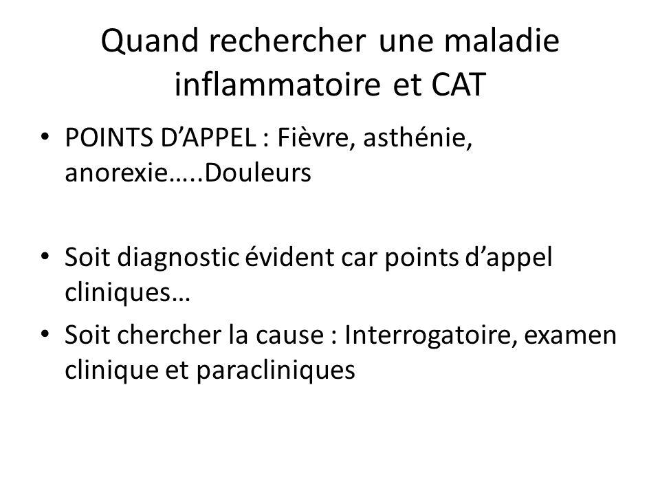 Quand rechercher une maladie inflammatoire et CAT