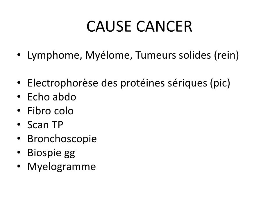 CAUSE CANCER Lymphome, Myélome, Tumeurs solides (rein)
