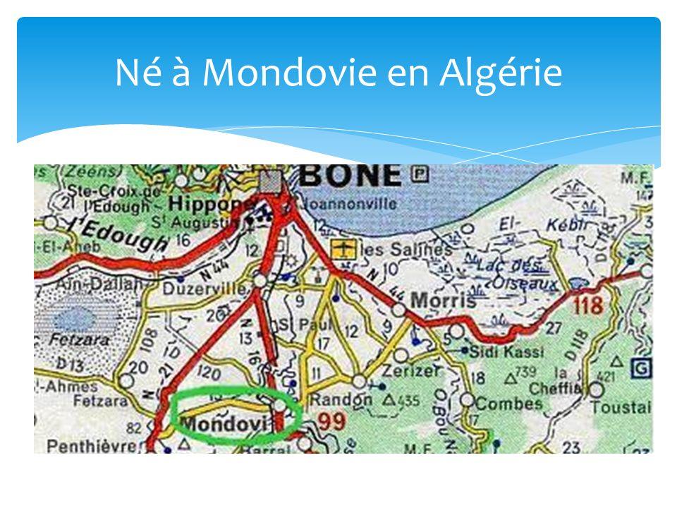Né à Mondovie en Algérie