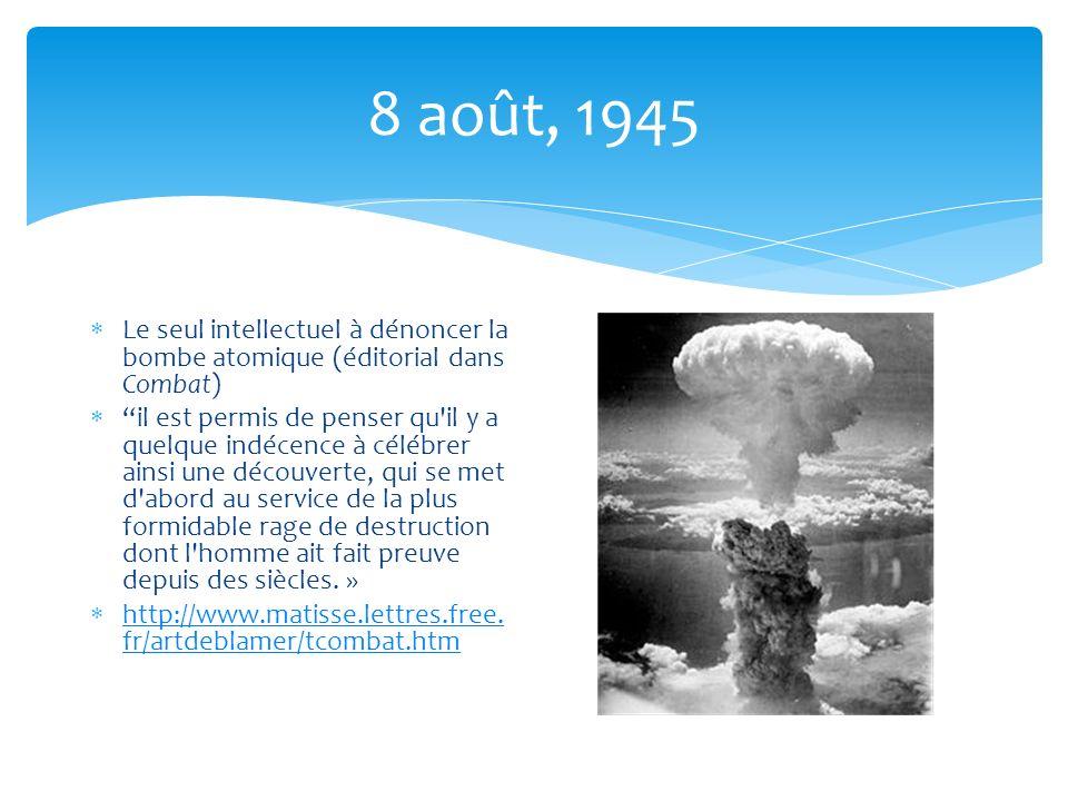 8 août, 1945 Le seul intellectuel à dénoncer la bombe atomique (éditorial dans Combat)