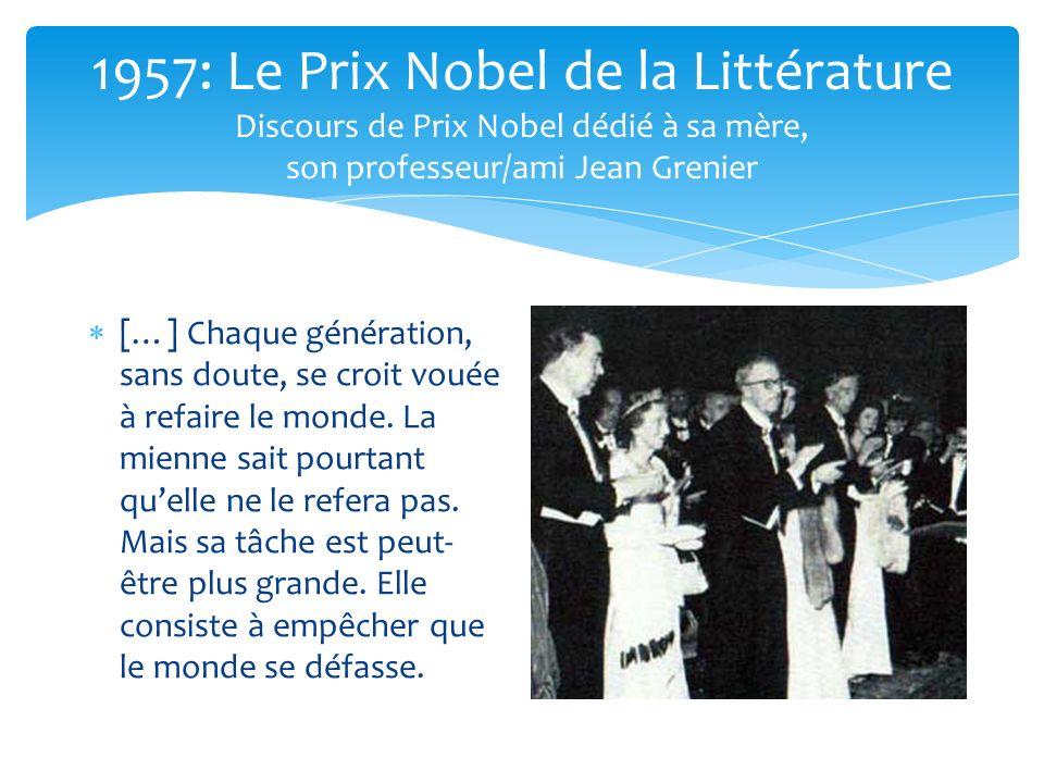 1957: Le Prix Nobel de la Littérature Discours de Prix Nobel dédié à sa mère, son professeur/ami Jean Grenier