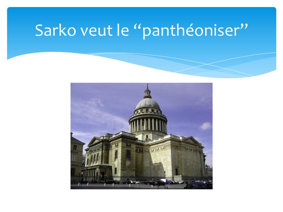 Sarko veut le panthéoniser