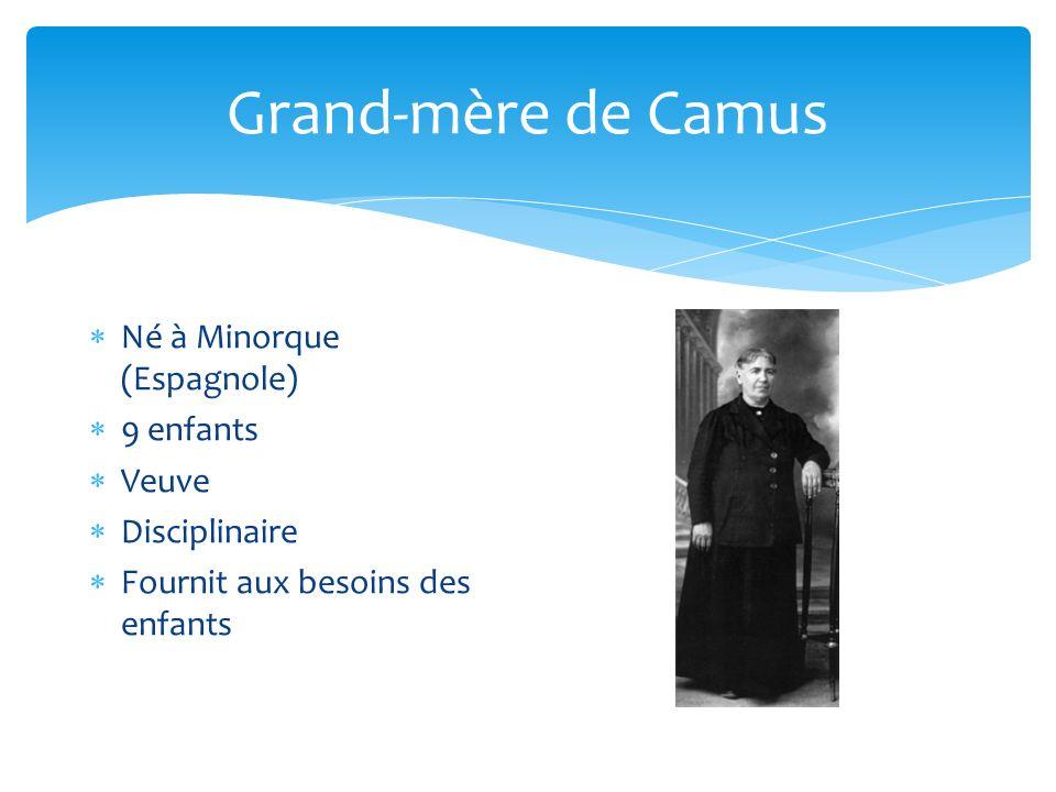 Grand-mère de Camus Né à Minorque (Espagnole) 9 enfants Veuve