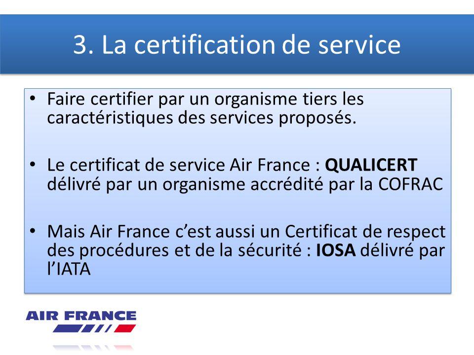 3. La certification de service
