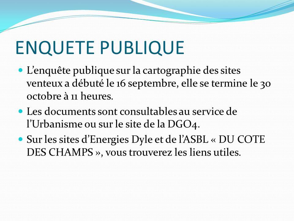 ENQUETE PUBLIQUE L'enquête publique sur la cartographie des sites venteux a débuté le 16 septembre, elle se termine le 30 octobre à 11 heures.