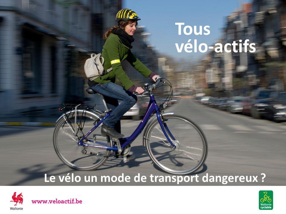 Tous vélo-actifs Le vélo un mode de transport dangereux