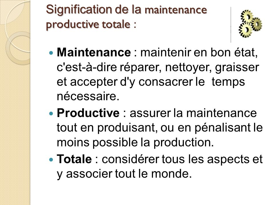 Signification de la maintenance productive totale :