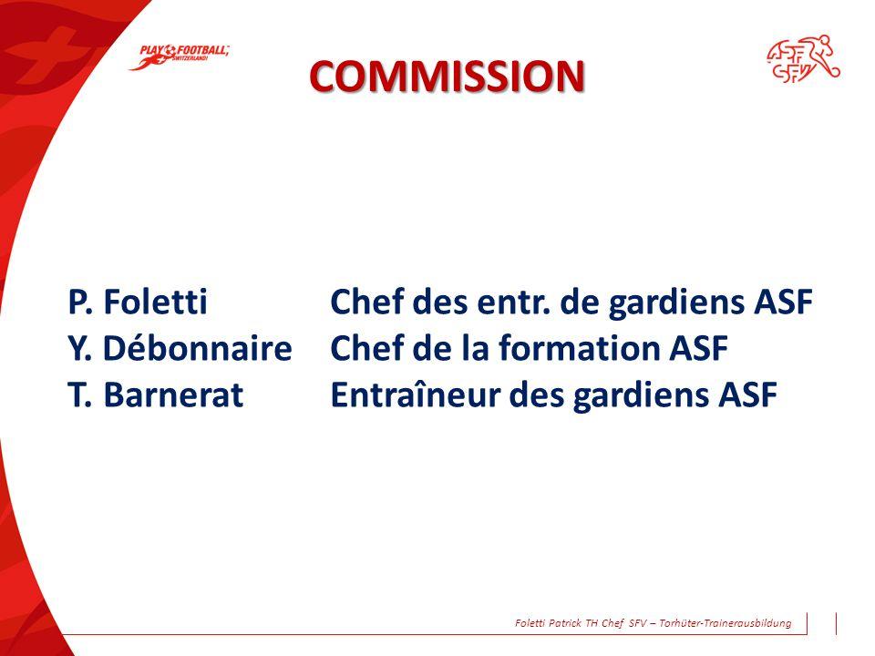 COMMISSION P. Foletti Chef des entr. de gardiens ASF