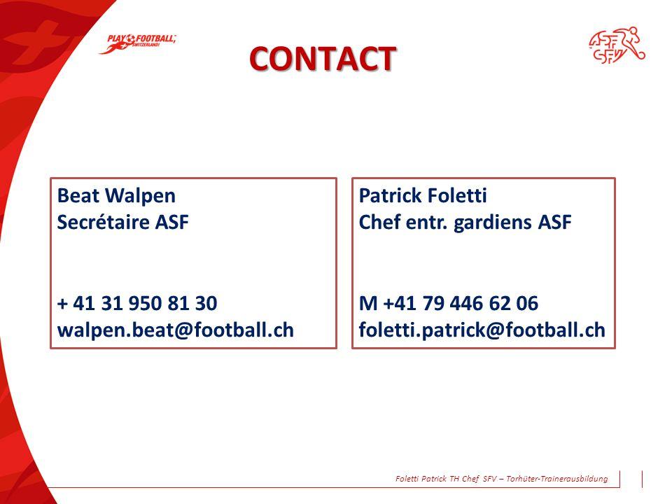 CONTACT Beat Walpen Secrétaire ASF + 41 31 950 81 30