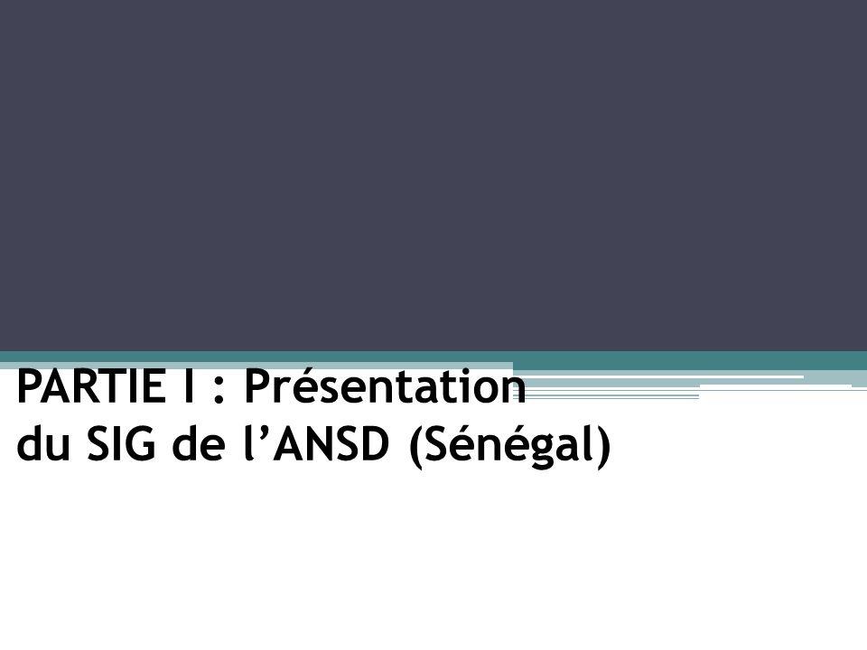PARTIE I : Présentation du SIG de l'ANSD (Sénégal)
