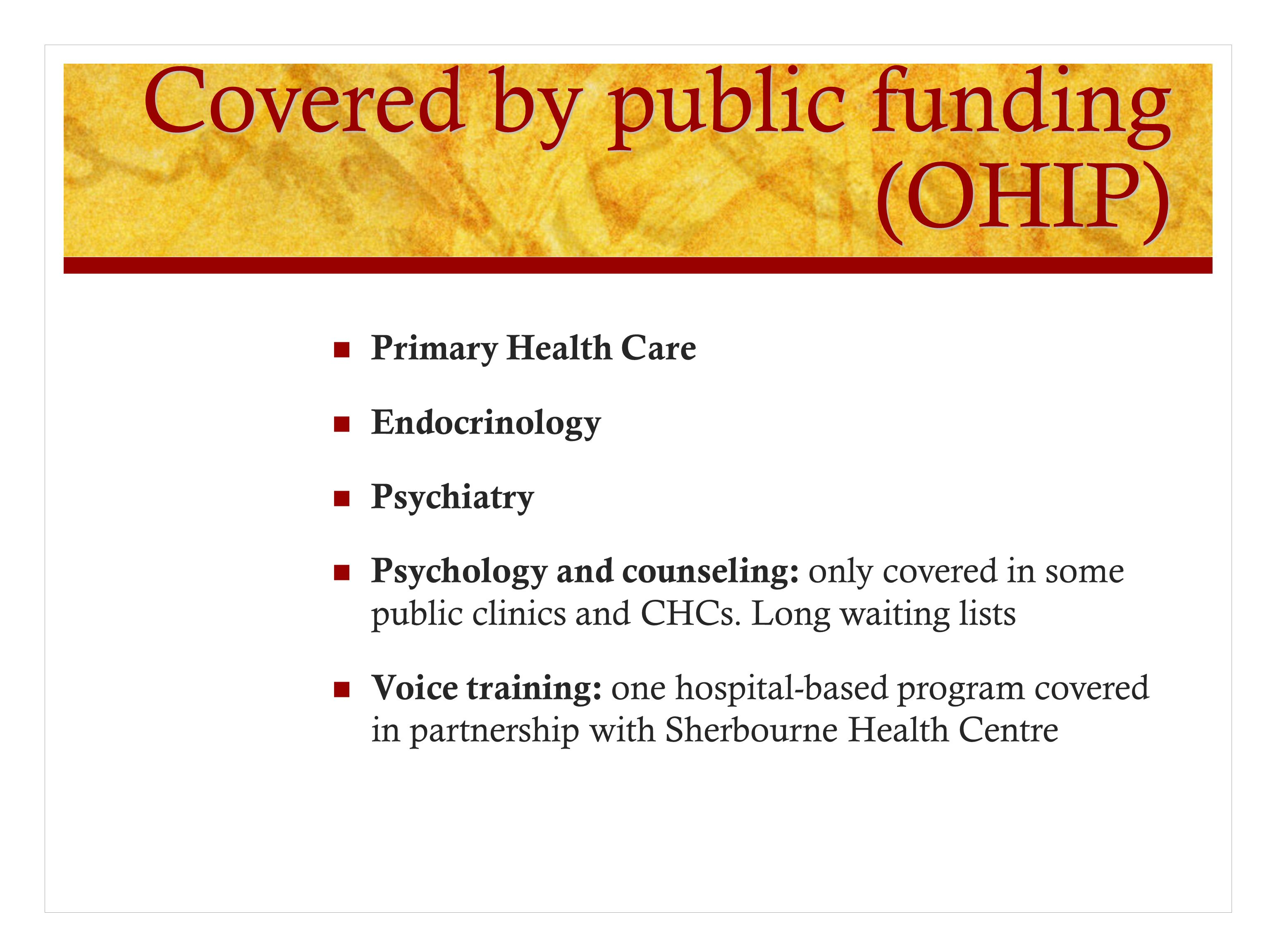 Covered by public funding (OHIP)