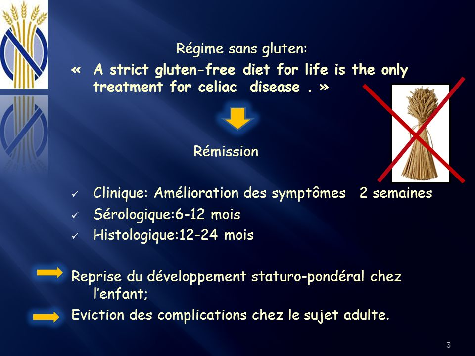 Régime sans gluten: « A strict gluten-free diet for life is the only treatment for celiac disease . »