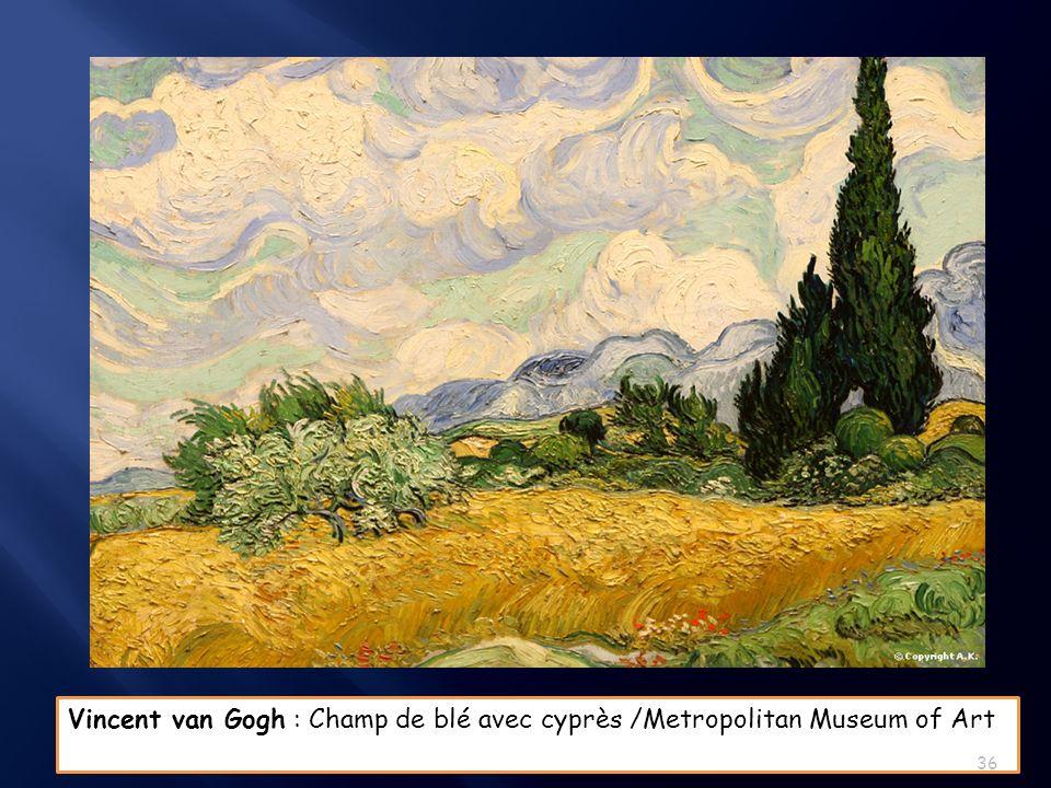 Vincent van Gogh : Champ de blé avec cyprès /Metropolitan Museum of Art