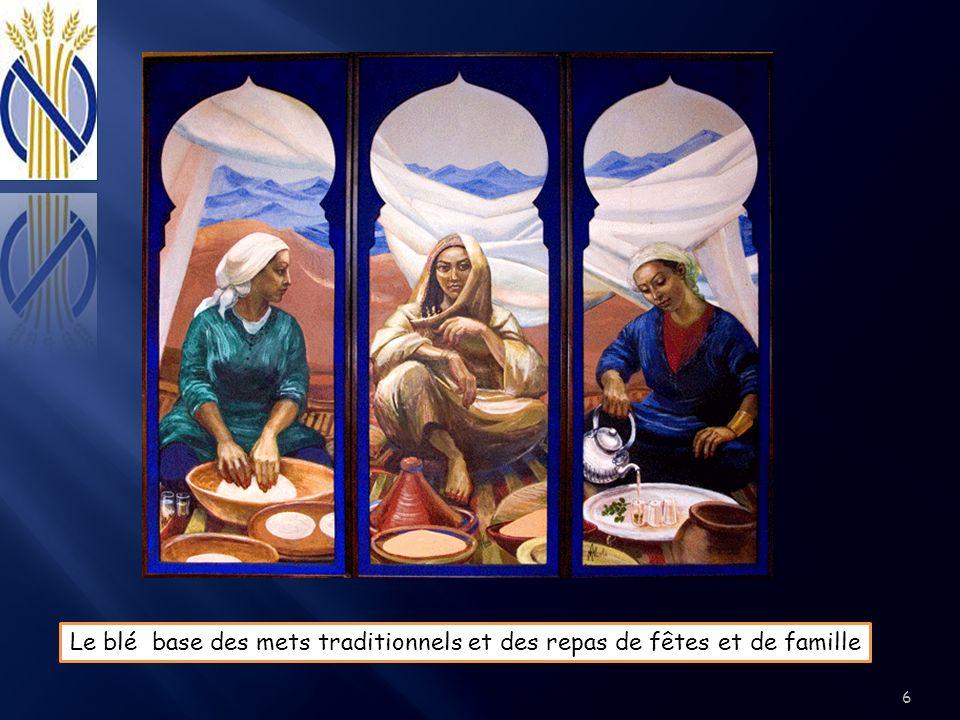Le blé base des mets traditionnels et des repas de fêtes et de famille