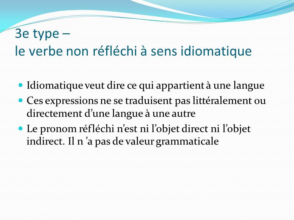 3e type – le verbe non réfléchi à sens idiomatique