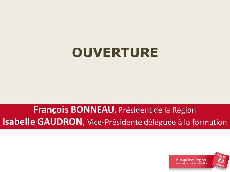 OUVERTURE François BONNEAU, Président de la Région
