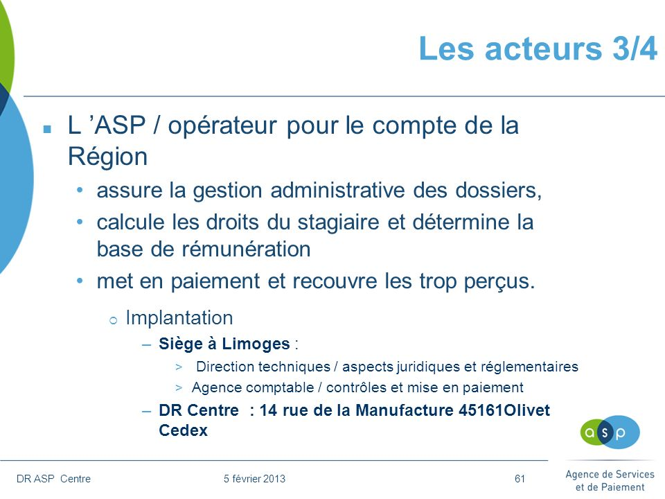 Les acteurs 3/4 L 'ASP / opérateur pour le compte de la Région