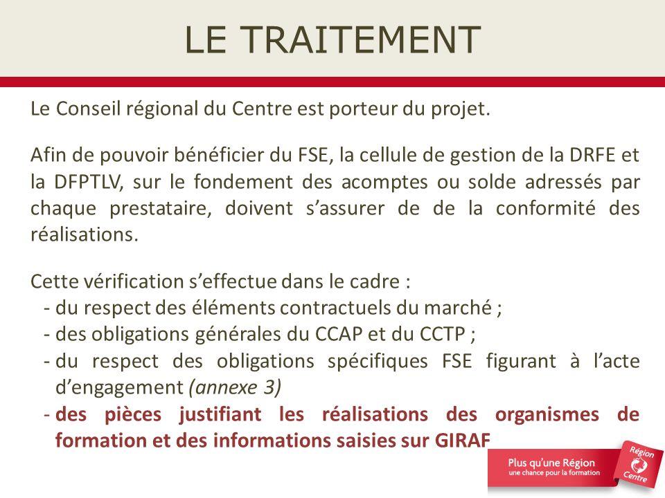 LE TRAITEMENT Le Conseil régional du Centre est porteur du projet.