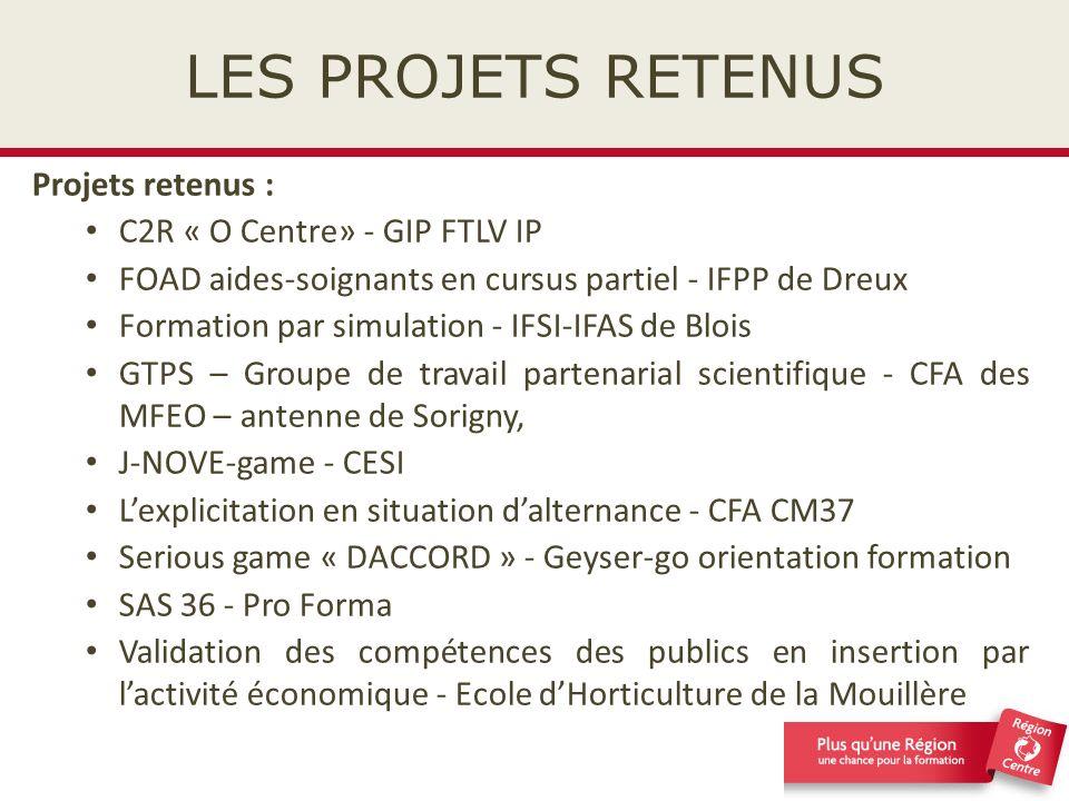 LES PROJETS RETENUS Projets retenus : C2R « O Centre» - GIP FTLV IP