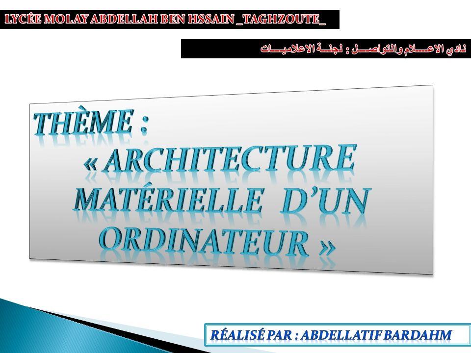 « ARCHITECTURE MATÉRIELLE D'UN ORDINATEUR »