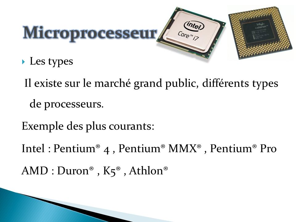 Microprocesseur Exemple des plus courants: