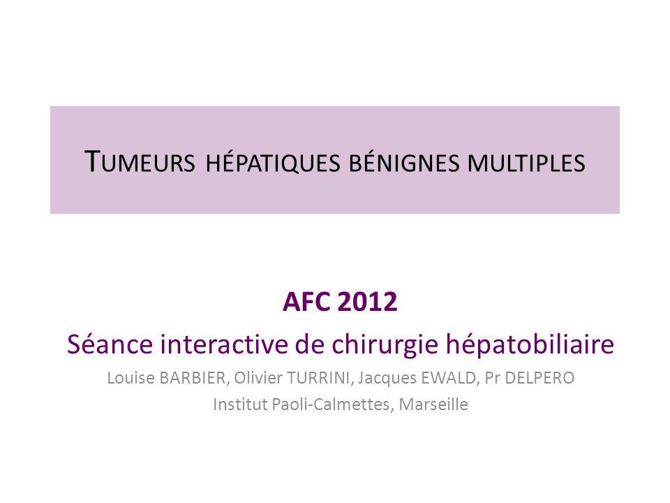 Tumeurs hépatiques bénignes multiples