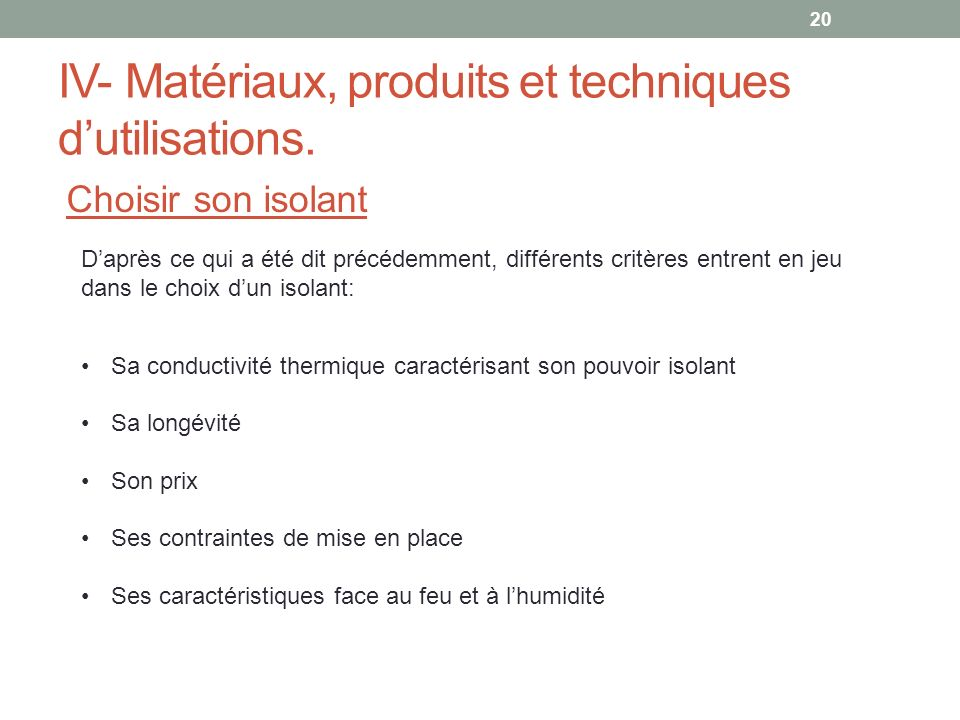 IV- Matériaux, produits et techniques d'utilisations.