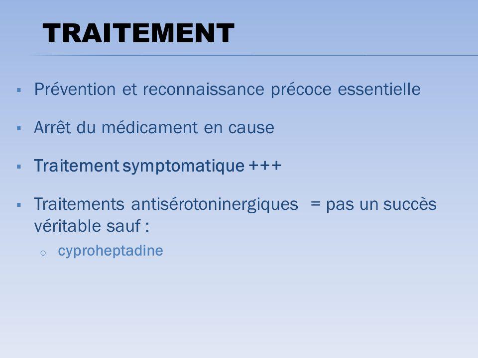 TRAITEMENT Prévention et reconnaissance précoce essentielle