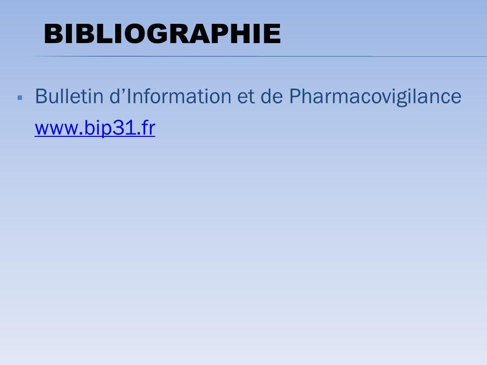 BIBLIOGRAPHIE Bulletin d'Information et de Pharmacovigilance