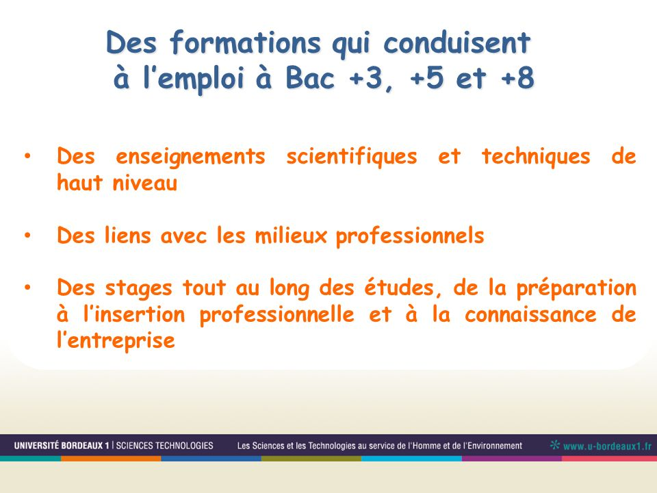 Des formations qui conduisent à l'emploi à Bac +3, +5 et +8